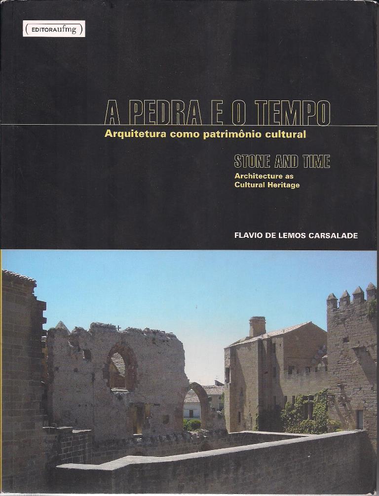 A Pedra e o Tempo. Arquitetura como patrimônio cultural