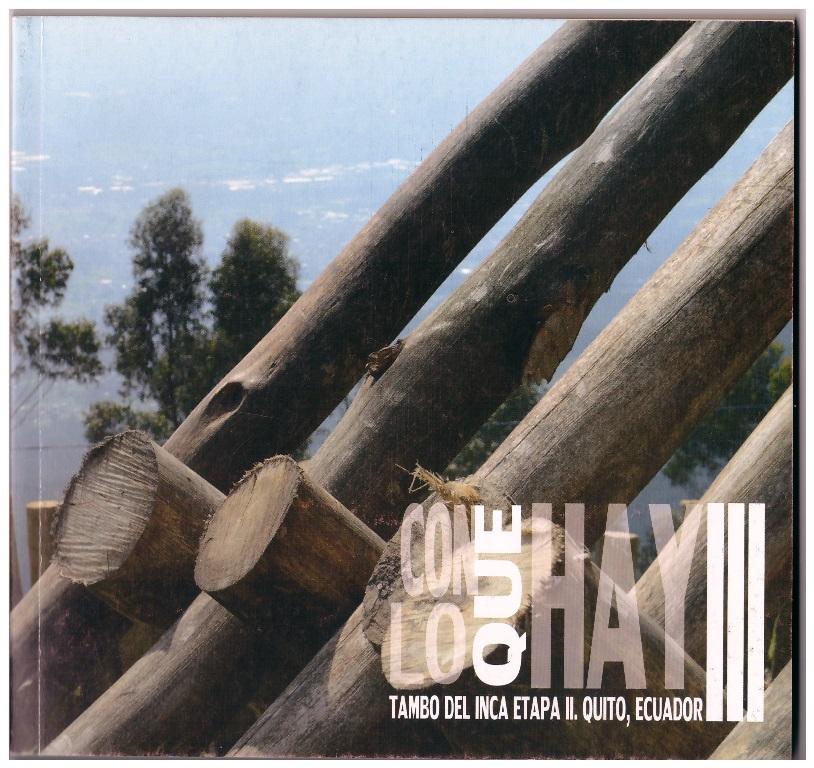 Con lo que hay III, Tambo del Inca Etapa II, Quito-Ecuador 2014.001