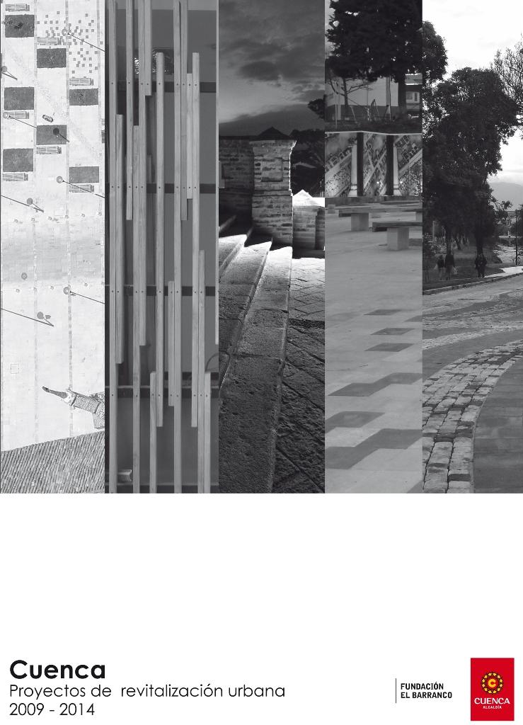 PT.LIBRO PORTADA.CUENCA, PROYECTOS DE REVITALIZACIÓN URBANA 2009-2014. 001