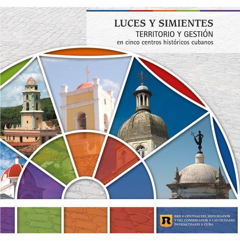 """PT.Portada.""""LUCES Y SIMIENTES. Territorio y gestión en cinco centros históricos cubanos"""".001"""