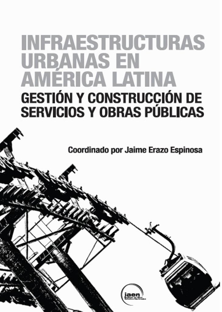 PT.Portada.Infraestructuras urbanas en América Latina. Gestión y construcción de servicios y obras públicas. 001