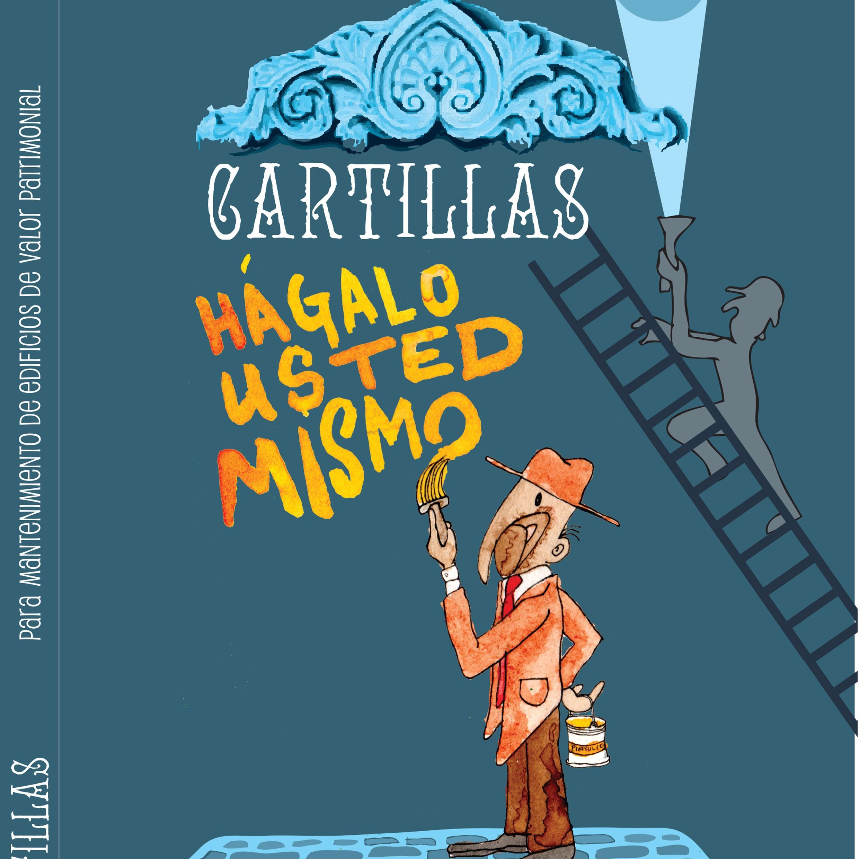 CARTILLAS HÁGALO USTED MISMO PARA EL MANTENIMIENTO DE EDIFICIOS DE VALOR PATRIMONIAL