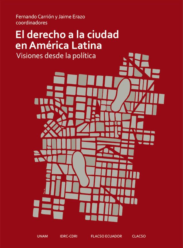 EL DERECHO A LA CIUDAD EN AMÉRICA LATINA VISIONES DESDE LA POLÍTICA