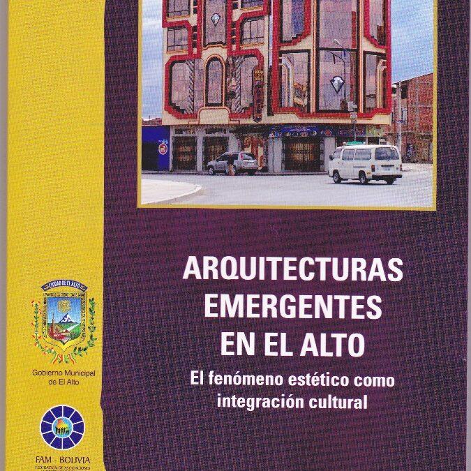 ARQUITECTURAS EMERGENTES EN EL ALTO EL FENÓMENO ESTÉTICO COMO INTEGRACIÓN CULTURAL