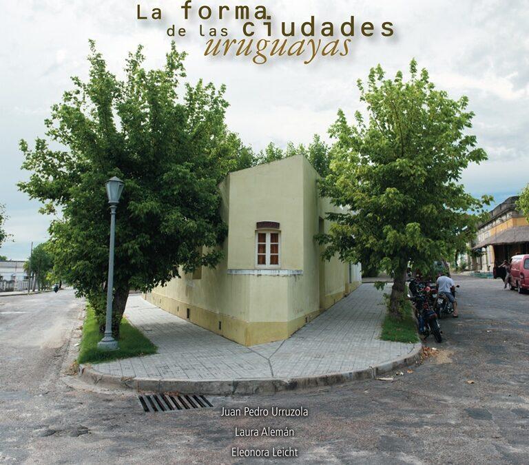 LA FORMA DE LAS CIUDADES URUGUAYAS