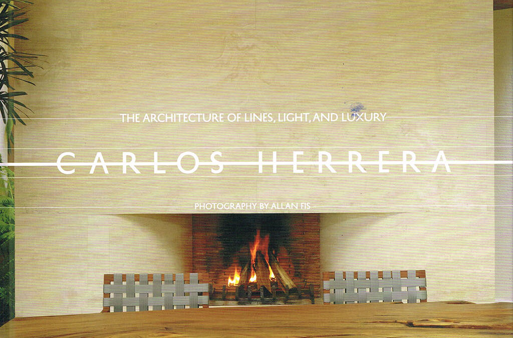 CARLOS HERRERA THE ARCHITECTURE OF LINES LIGHT AND LUXURY